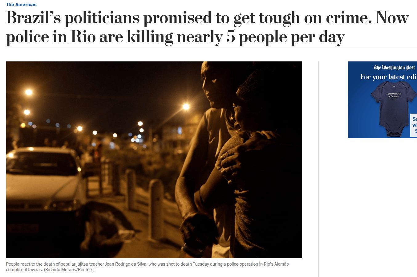 Washington Post: Políticos brasileiros prometeram combater o crime. Agora a polícia no RJ mata quase 5 pessoas por dia