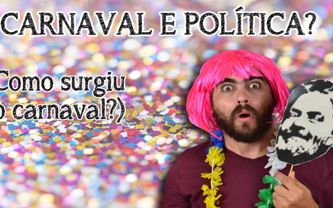 Conheça a história do carnaval e saiba porque ele é político